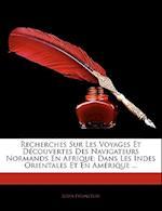 Recherches Sur Les Voyages Et Decouvertes Des Navigateurs Normands En Afrique af Louis Estancelin