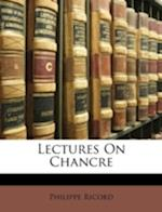 Lectures on Chancre af Philippe Ricord