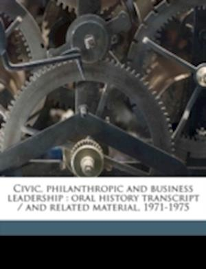 Civic, Philanthropic and Business Leadership af Walter A. Haas, Clark Kerr, Harriet Nathan