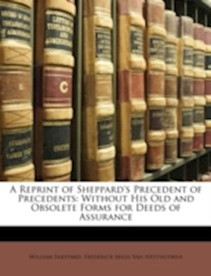 A Reprint of Sheppard's Precedent of Precedents af William Sheppard, Frederick Miles Van Heythuywen