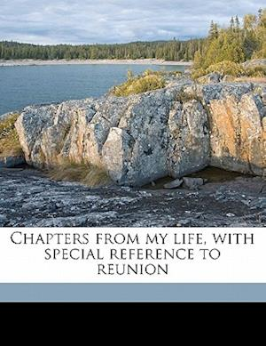 Chapters from My Life, with Special Reference to Reunion af Henry Simpson Lunn