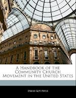 A Handbook of the Community Church Movement in the United States af David Roy Piper