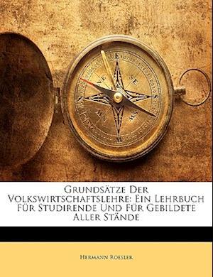 Grundsatze Der Volkswirtschaftslehre af Hermann Roesler