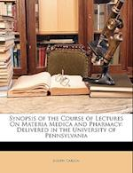 Synopsis of the Course of Lectures on Materia Medica and Pharmacy af Joseph Carson