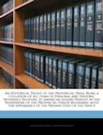 An  Historical Digest of the Provincial Press af Edwin Monroe Bacon, Lyman Horace Weeks