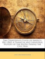 The Confederate States of America, 1861-1865 af John Christopher Schwab
