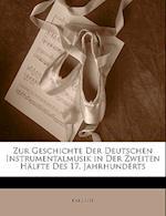 Zur Geschichte Der Deutschen Instrumentalmusik in Der Zweiten Halfte Des 17. Jahrhunderts af Karl Nef