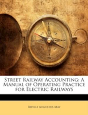 Street Railway Accounting af Irville Augustus May
