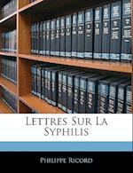Lettres Sur La Syphilis af Philippe Ricord