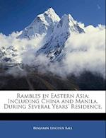 Rambles in Eastern Asia af Benjamin Lincoln Ball