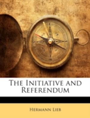 The Initiative and Referendum af Hermann Lieb