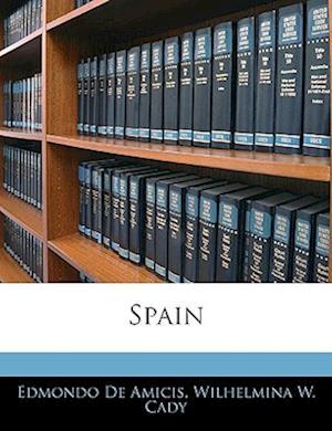 Spain af Wilhelmina W. Cady, Edmondo De Amicis