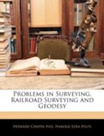 Problems in Surveying, Railroad Surveying and Geodesy af Harold Ezra Hilts, Howard Chapin Ives