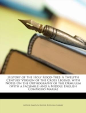 History of the Holy Rood-Tree af Arthur Sampson Napier