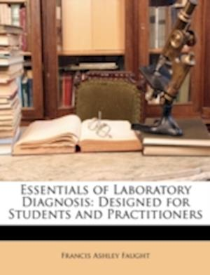 Essentials of Laboratory Diagnosis af Francis Ashley Faught