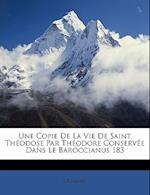 Une Copie de La Vie de Saint Theodose Par Theodore Conservee Dans Le Baroccianus 183 af E. Rolland