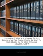 Historia Politica y Militar de Las Republicas del Plata af Antonio Diaz, Antonio Daz