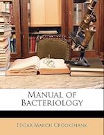 Manual of Bacteriology af Edgar March Crookshank