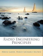 Radio Engineering Principles af Henri Lauer, Harry Leonard Brown