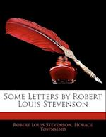 Some Letters by Robert Louis Stevenson af Robert Louis Stevenson, Horace Townsend