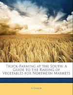 Truck-Farming at the South af A. Oemler