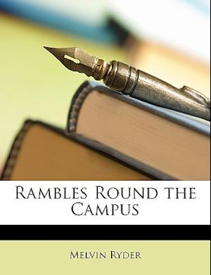 Rambles Round the Campus af Melvin Ryder