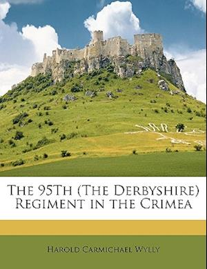 The 95th (the Derbyshire) Regiment in the Crimea af Harold Carmichael Wylly