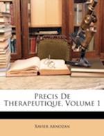 Precis de Therapeutique, Volume 1 af Xavier Arnozan