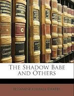 The Shadow Babe and Others af Jessamine Kimball Draper