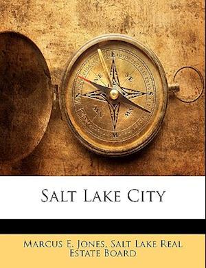 Salt Lake City af Marcus E. Jones