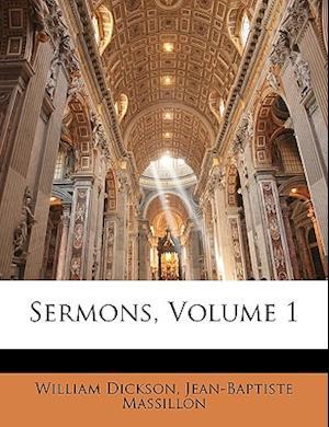 Sermons, Volume 1 af William Dickson, Jean-Baptiste Massillon