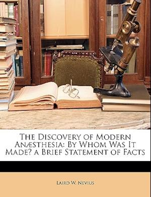 The Discovery of Modern An]sthesia af Laird W. Nevius