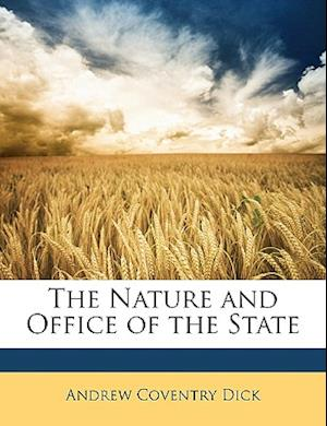 The Nature and Office of the State af Andrew Coventry Dick