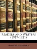 Readers and Writers (1917-1921) af Alfred Richard Orage