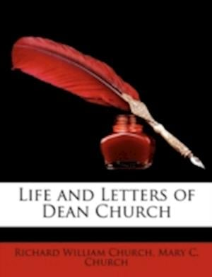 Life and Letters of Dean Church af Richard William Church, Mary C. Church