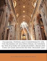 Paganism, Popery, and Christianity af Vincent L. Milner, Joseph Frederick Berg