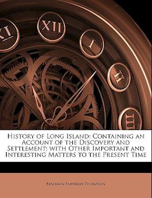 History of Long Island af Benjamin Franklin Thompson