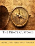 The King's Customs ... af Henry Atton, Henry Hurst Holland