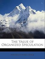 The Value of Organized Speculation af Harrison Hardy Brace