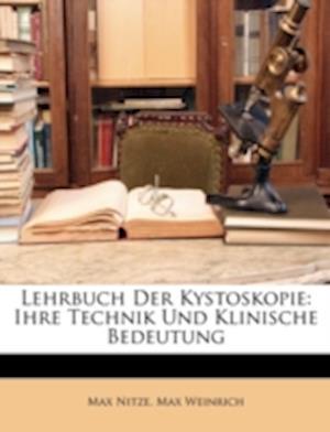 Lehrbuch Der Kystoskopie af Max Weinrich, Max Nitze
