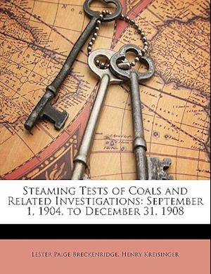 Steaming Tests of Coals and Related Investigations af Henry Kreisinger, Lester Paige Breckenridge