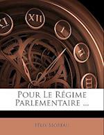 Pour Le Regime Parlementaire ... af Flix Moreau, Felix Moreau