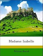 Madame Isabelle af Petrus Borel