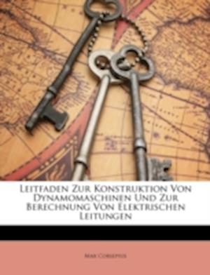 Leitfaden Zur Konstruktion Von Dynamomaschinen Und Zur Berechnung Von Elektrischen Leitungen af Max Corsepius