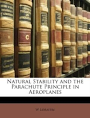 Natural Stability and the Parachute Principle in Aeroplanes af W. Lemaitre