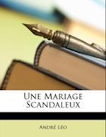 Une Mariage Scandaleux af Andr Lo, Andre Leo