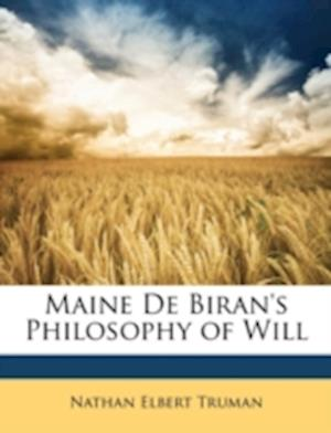 Maine de Biran's Philosophy of Will af Nathan Elbert Truman