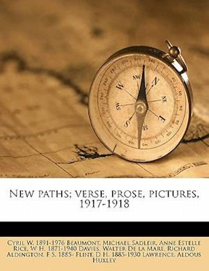 New Paths; Verse, Prose, Pictures, 1917-1918 af Michael Sadleir, Anne Estelle Rice, Cyril W. 1891 Beaumont