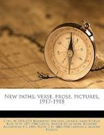 New Paths; Verse, Prose, Pictures, 1917-1918 af Michael Sadleir, Anne Estelle Rice, Cyril W. 1891 Beaumont