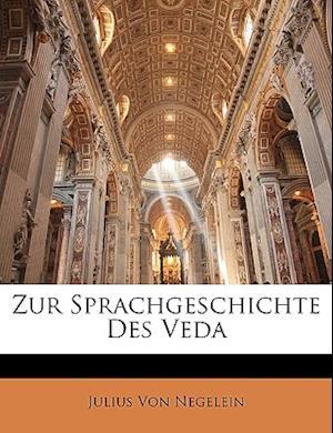 Zur Sprachgeschichte Des Veda af Julius Von Negelein